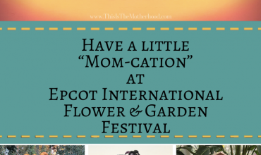 Stop and smell the flowers on a mom-cation at Epcot International Flower & Garden Festival