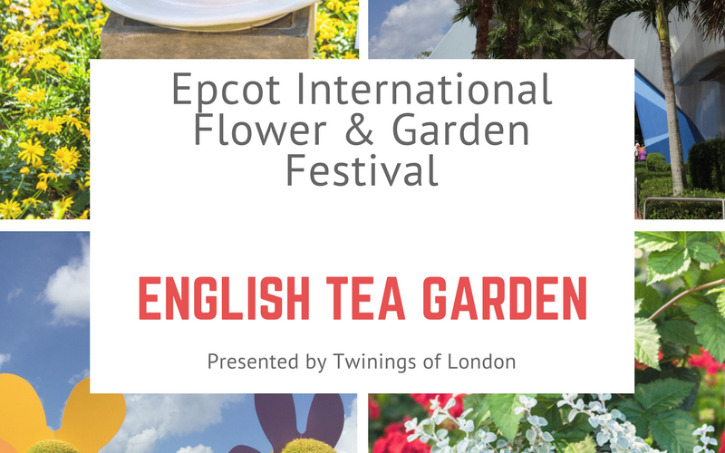 English Tea Garden Presented by Twinings of London® at Epcot International Flower and Garden Festival
