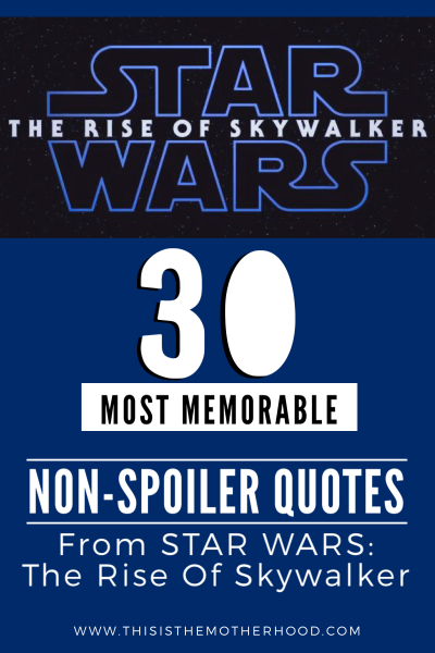 """30 non-spoiler quotes in """"Star Wars: The Rise of Skywalker"""""""